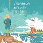 If You Were Me and Lived in...Viking Europe (Volume 6) - Carole P. Roman, Mateya Arkova