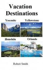 Vacation Destinations - Robert Smith