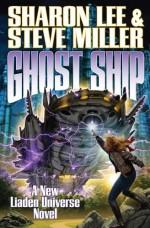 Ghost Ship (Theo Waitley, #3) - Sharon Lee, Steve Miller
