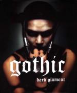 Gothic: Dark Glamour - Valerie Steele, Jennifer Park