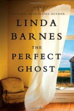 The Perfect Ghost - Linda Barnes