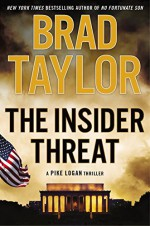 The Insider Threat: A Pike Logan Thriller - Brad Taylor
