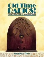Old Time Radios! Restoration and Repair - Joseph J. Carr