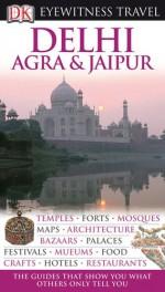 Delhi, Agra and Jaipur (EYEWITNESS TRAVEL GUIDE) - DK Publishing