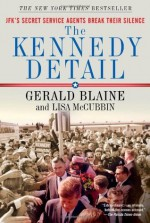 The Kennedy Detail [Enhanced Edition] - Gerald Blaine, Lisa McCubbin, Clint Hill