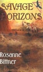 Savage Horizons - Rosanne Bittner, F. Rosanne Bittner
