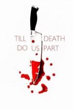Till Death Do Us Part: A Collection Of Short Stories - Scott Lefebvre, Scott Lefebvre, Marta Salek, Mark McAuliffe, Tim Jeffreys, Kit Power, Deb Eskie, Sean Douglas, Lisamarie Lamb, T Fox Dunham