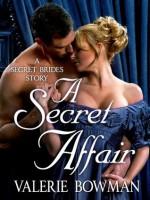 A Secret Affair (Secret Brides) - Valerie Bowman