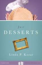 Just Desserts - Linda Kozar