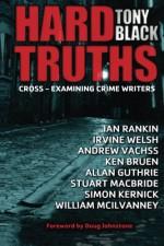 Hard Truths: Cross-examining crime writers - Tony Black