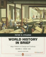 World History in Brief: Major Patterns of Change and Continuity, since 1450, Volume 2, Penguin Academic Edition (8th Edition) - Peter N. Stearns
