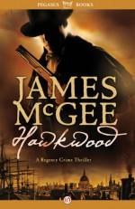 Hawkwood (The Regency Crime Thrillers) - James McGee