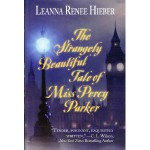 The Strangely Beautiful Tale of Percy Parker - Leanna Renee Hieber