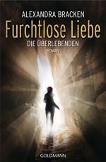 Furchtlose Liebe: Die Überlebenden 2 - Roman (German Edition) - Alexandra Bracken, Marie-Luise Bezzenberger