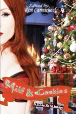 Milf and Cookies - Kim Carmichael, Brandy Michelle, Solera Winters, Nathan Squiers, Megan Jeanette Parker, Armada West, Nikki Prince, Amanda R. Browning, Harmonie Grace, Mark Davis, Nicolette Grey, Robert West, Khelsey Jackson, D.J. Shaw, Lynn Townsend