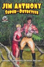 Jim Anthony-Super-Detective Volume 4 - Joel Jenkins, Frank Byrns, Erwin K Roberts
