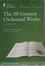 The 30 Greatest Orchestral Works, Complete Set - Professor Robert Greenberg