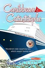 The Painted Lady Inn Mysteries: Caribbean Catastrophe (Volume 6) - M.K. Scott