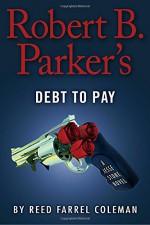 Robert B. Parker's Debt to Pay (A Jesse Stone Novel) - Reed Farrel Coleman