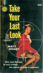Take Your Last Look - Matt Brady