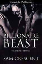 Billionaire Beast (Billionaire Bikers MC Book 2) - Sam Crescent