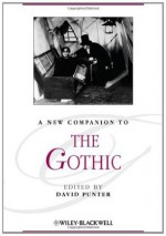 A New Companion to the Gothic (Blackwell Companions to Literature and Culture) - David Punter