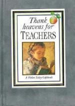 Thank Heavens For Teachers (Suedels) - Helen Exley