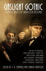 Gaslight Gothic: Strange Tales of Sherlock Holmes - Charles Prepolec, J.R. Campbell