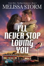 I'll Never Stop Loving You (Cupid's Bow Book 3) - Melissa Storm