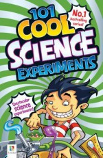 101 Cool Science Experiments - Helen Chapman, Ken Singleton