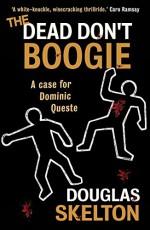 The Dead Don't Boogie - Douglas Skelton
