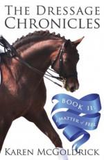 By Karen McGoldrick The Dressage Chronicles Book II: A Matter of Feel [Paperback] - Karen McGoldrick