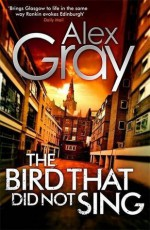 The Bird That Did Not Sing - Alex Gray