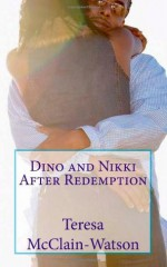 Dino and Nikki: After Redemption - Teresa McClain-Watson