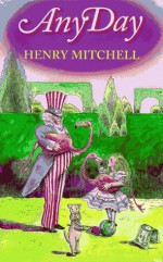 Any Day - Henry Mitchell