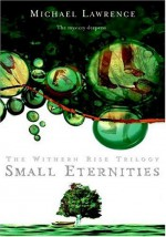 Small Eternities - Michael Lawrence