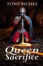 Queen Sacrifice - Tony Riches