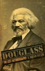 Douglass: The Lost Autobiography - D. Harlan Wilson