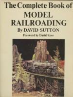 The Complete Book of Model Railroading - David Sutton