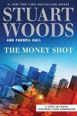 The Money Shot - Stuart Woods, Parnell Hall