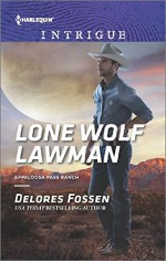 Lone Wolf Lawman (Appaloosa Pass Ranch) - Delores Fossen