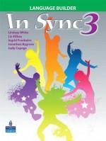 In Sync 3 Language Builder - Lindsay White, Ingrid Freebairn, Jonathan Bygrave, Judy Copage