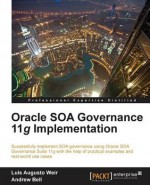 Oracle Soa Governance 11g Implementation - Luis Augusto Weir, Andrew Bell