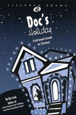 Doc's Holiday, Production Pack: A Full-Length Comedy for Christmas - Pat Cook