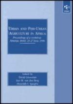 Urban and Peri-Urban Agriculture in Africa: Proceedings of a Workshop: Netanya, Israel, 23-27 June 1996 - David Grossman, Hyacinth I. Ajaegbu