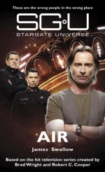 Stargate Universe: Air - James Swallow