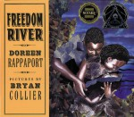 Freedom River - Doreen Rappaport, Bryan Collier