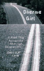 Dharma Girl: A Road Trip Across the American Generations - Chelsea Cain