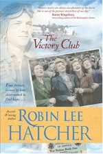 The Victory Club - Robin Lee Hatcher