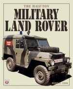 The Half-Ton Military Land Rover - Mark Cook